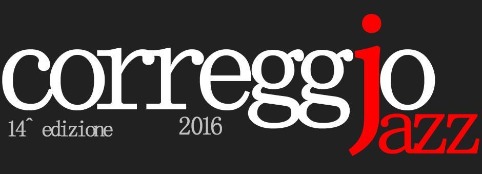 CORREGGIO JAZZ 2016 - il programma